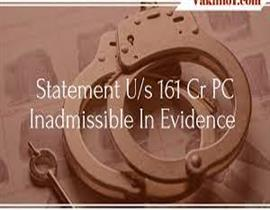 Statement Recorded under 161 CrPC has no Evidentiary Value